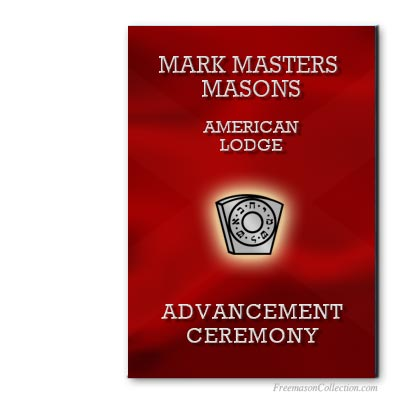 American Mark Master Ceremony. US Ritual. Mark Masonry. Rituel maçonnique