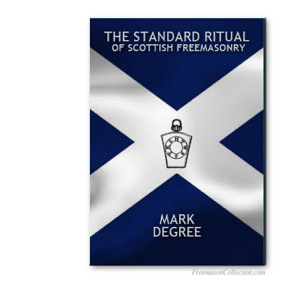 Mark Degree Scottish Standard Ritual. Mark Masonry. Rituel maçonnique