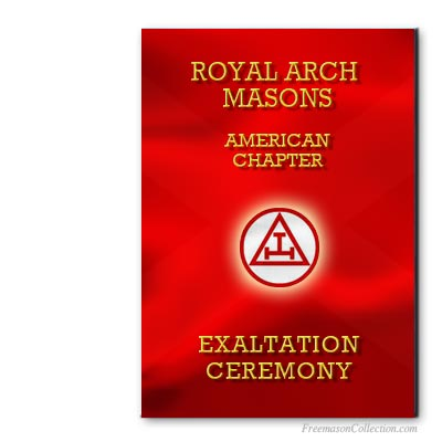 American Royal Arch Masons Ritual. US Exaltation ritual. Royal Arch. Rituel maçonnique